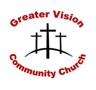 Greater Vision Community Church